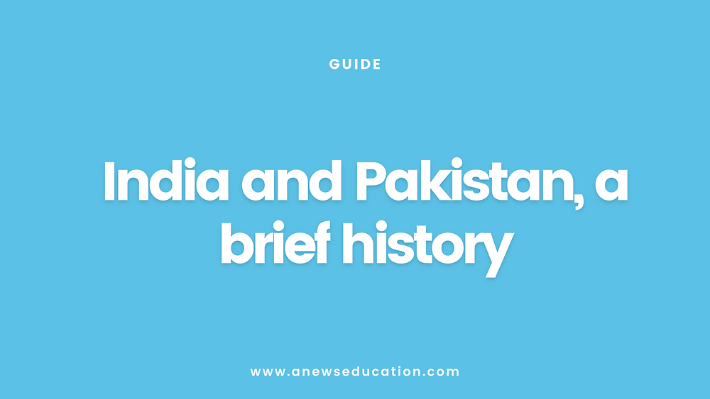 India and Pakistan, a brief history