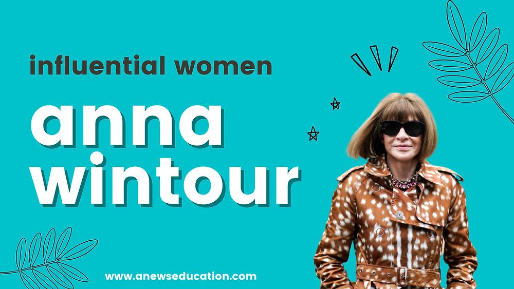 influential women: anna wintour