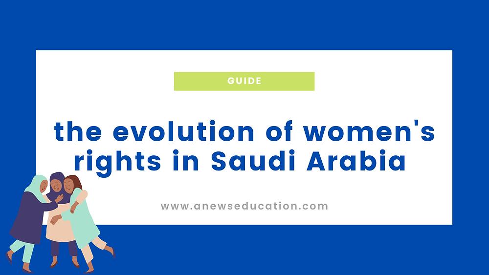the evolution of women's rights in Saudi Arabia