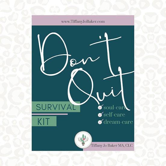 Don't Quit Survival Kit