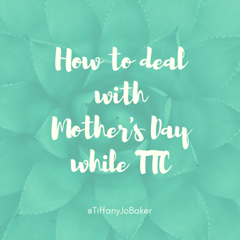 How to Deal With Mother's Day While TTC