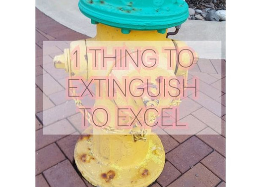 1 thing to extinguish to excel