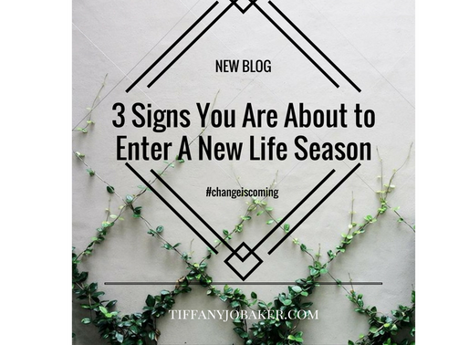 3 Signs you are About to enter a new life season!