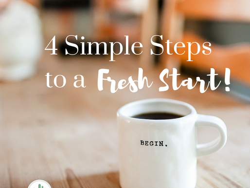 4 Simple Steps to a Fresh Start!
