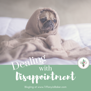 Dealing with Disappointment (or not)