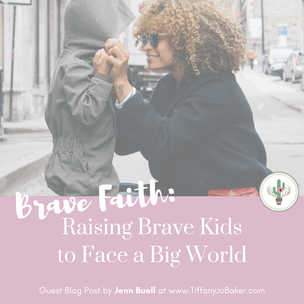 Brave Faith: Raising Brave Kids To Face a Big World