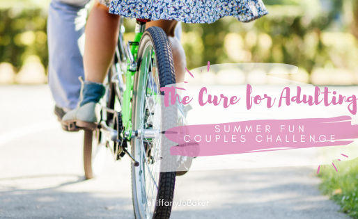 The Cure for Adulting: Summer Fun Couples Challenge