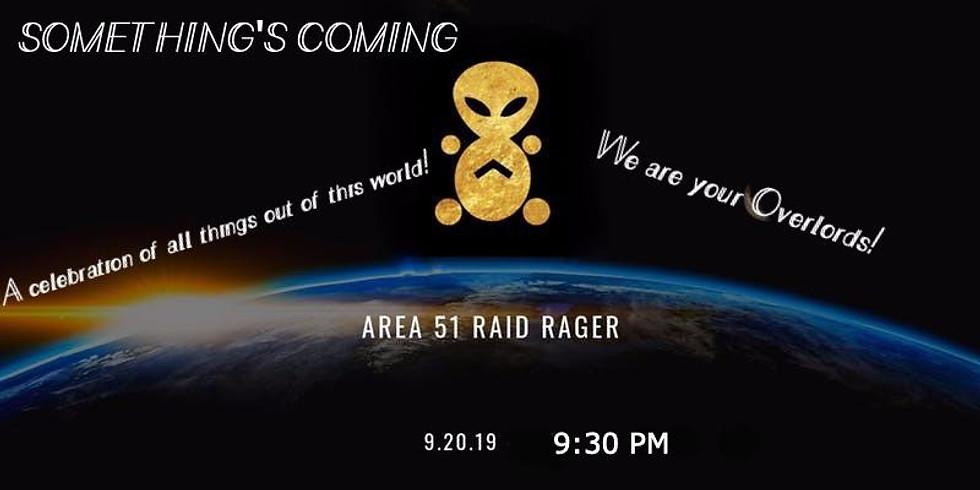 Area 51 Raid Rager!