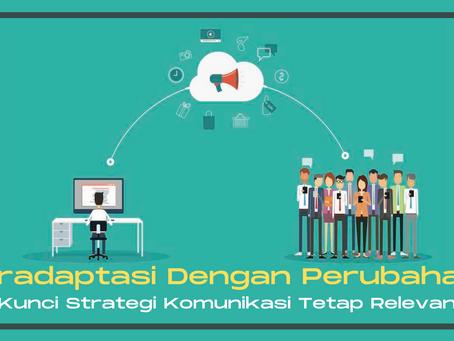 Beradaptasi Dengan Perubahan: Kunci Strategi Komunikasi Tetap Relevan