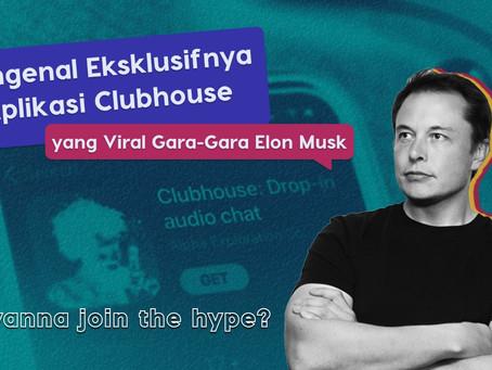 Mengenal Eksklusifnya Aplikasi Clubhouse yang Viral Gara-Gara Elon Musk