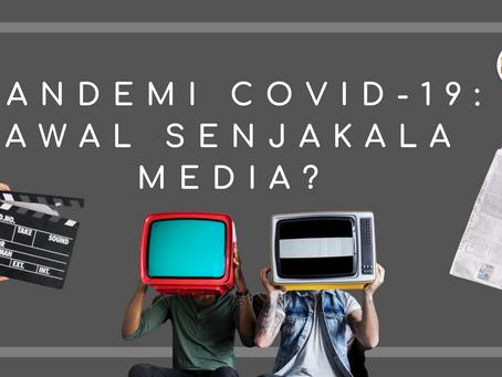 Pandemi Covid-19: Awal Senjakala Media?