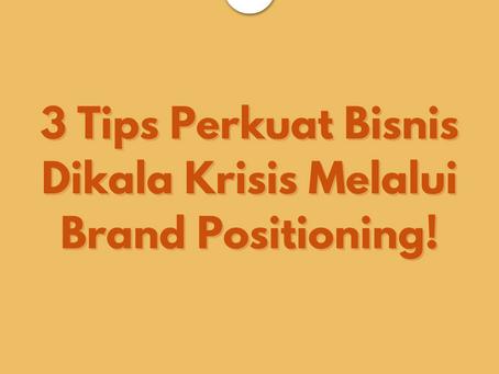 3 Tips Perkuat Bisnis Di Kala Krisis Melalui Brand Positioning!