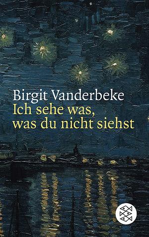 Ich sehe was, was du nicht siehst - Birgit Vanderbeke