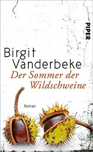 Der Sommer der Wildschweine  - Birgit Vanderbeke
