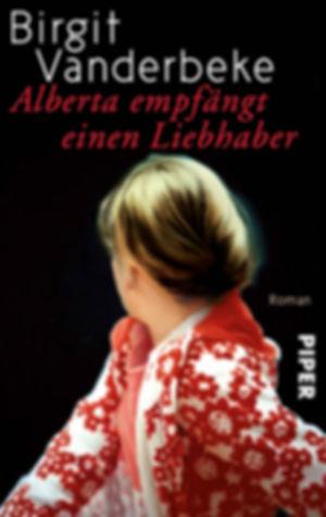 Alberta empfängt einen Liebhaber - Birgit Vanderbeke