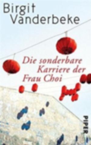 Die sonderbare Karriere der Frau Choi - Birgit Vanderbeke