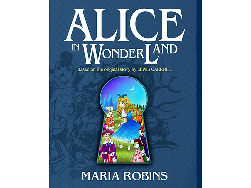Alice In Wonderland: An adaption of the original Lewis Carroll story