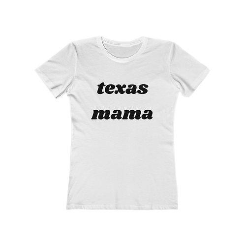 TEXAS MAMA Women's The Boyfriend Tee