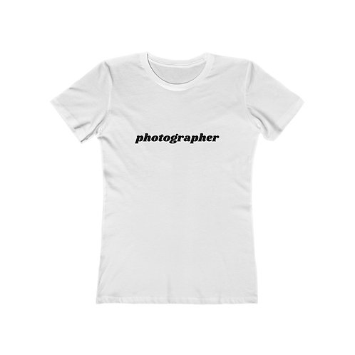 PHOTOGRAPHER Women's The Boyfriend Tee