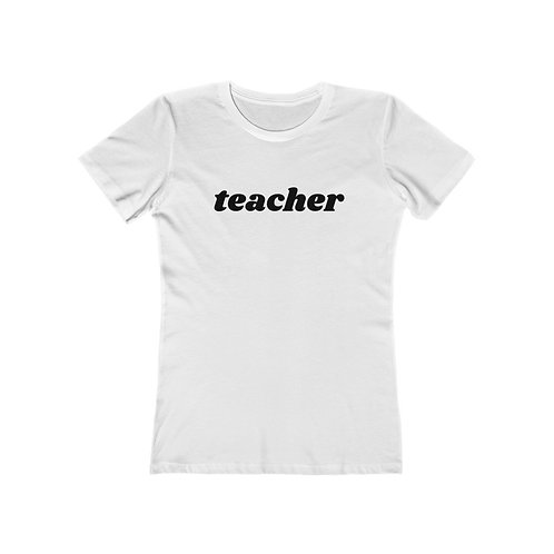 TEACHER Women's The Boyfriend Tee