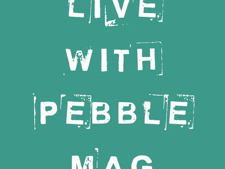 Today - LIVE with Pebble Magazine
