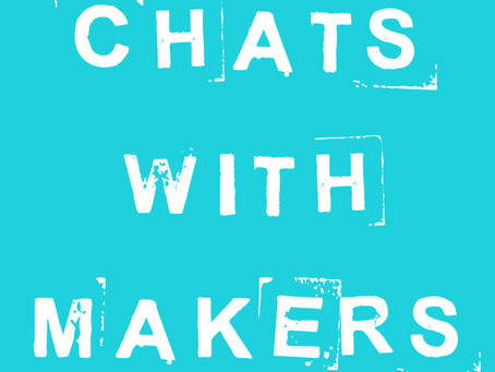 CHATS WITH MAKERS