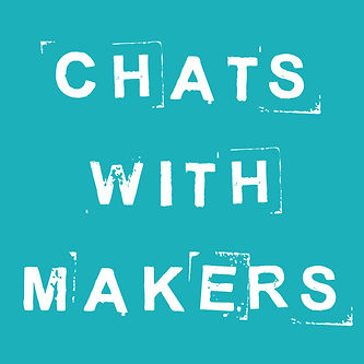 Tuesday Chats with Makers and Creatives