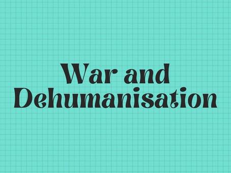 War and Dehumanisation