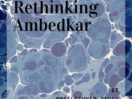 Rethinking Dr. Ambedkar