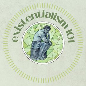 Existentialism 101