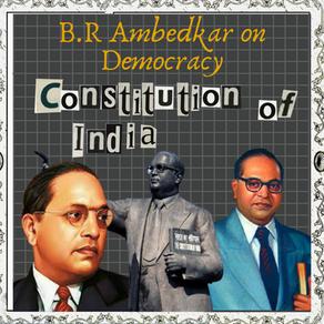 B.R Ambedkar on Democracy