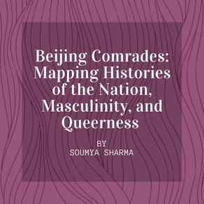 Beijing Comrades: Mapping Histories of the Nation, Masculinity, and Queerness