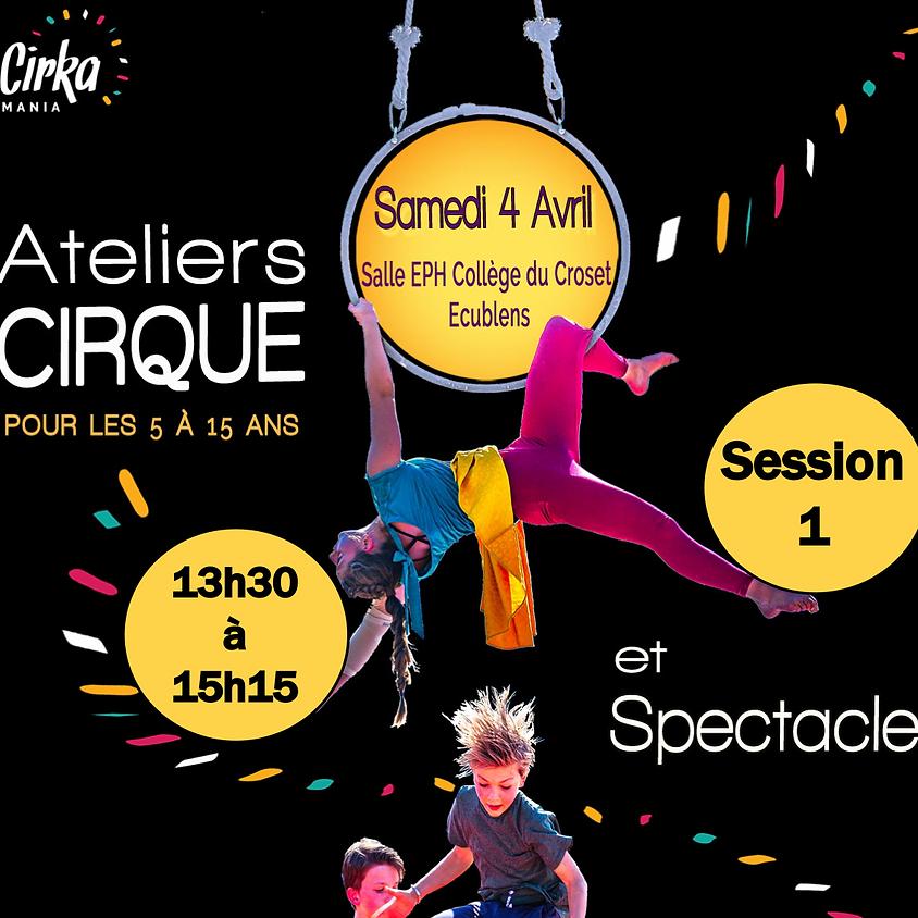 Session 1 - Ateliers cirque et spectacle : 13:00 - 15:15