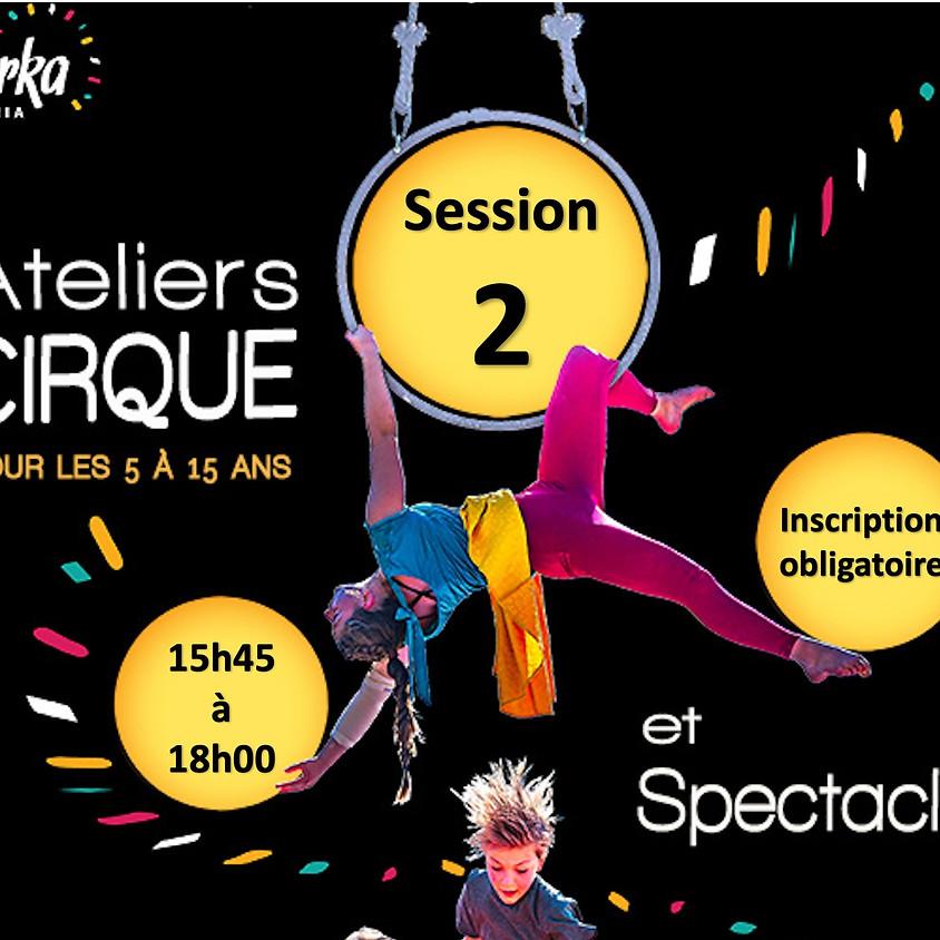 Session 2 - Ateliers cirque et spectacle : 15:45 - 18:00