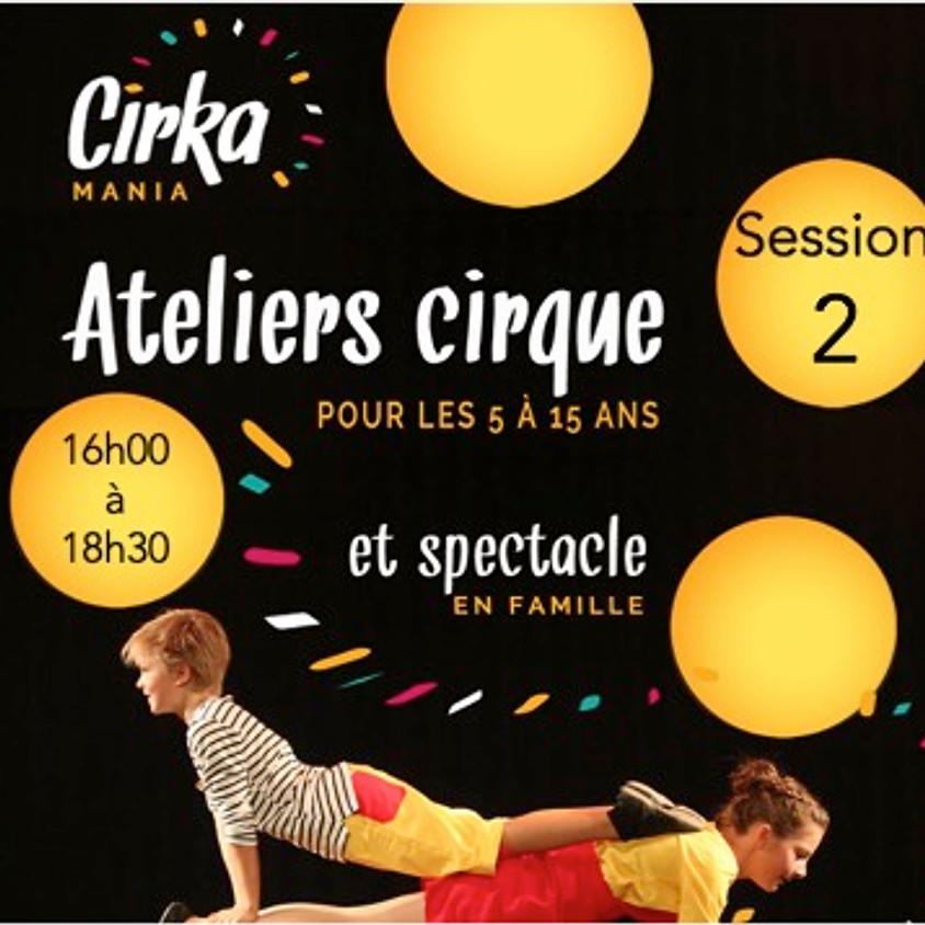 Session 2 - Ateliers cirque et spectacle : 16:00 - 18:30