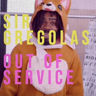 Sir Gregolas - Out of Service