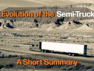 Evolution of the Semi-Truck: A Short Summary