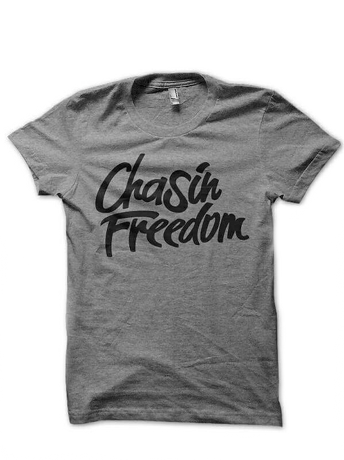 Chasin Freedom (Unisex)