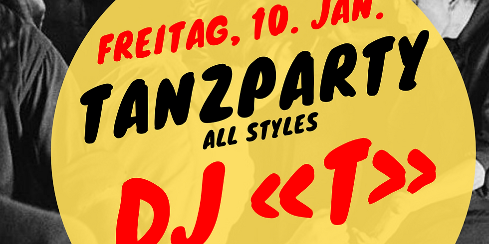 Tanzparty all you can dance by DJ «T»