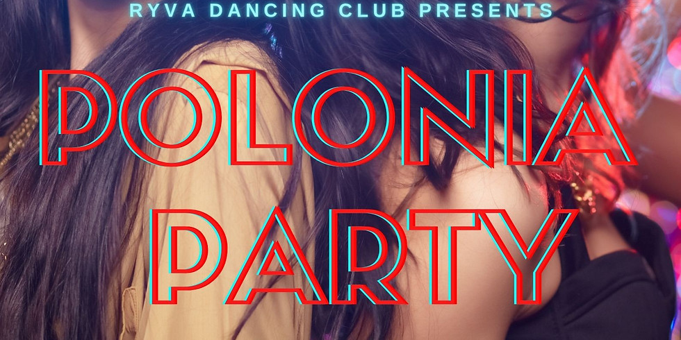 """Polonia Party""""Lets go Dancing to the Ryva Club"""""""