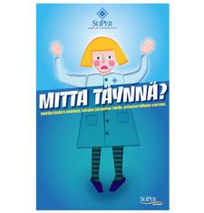 SuPerin Mitta täynnä-kampanjan juliste ja muuta materiaalia