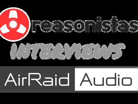 Reasonistas Interviews AirRaid Audio