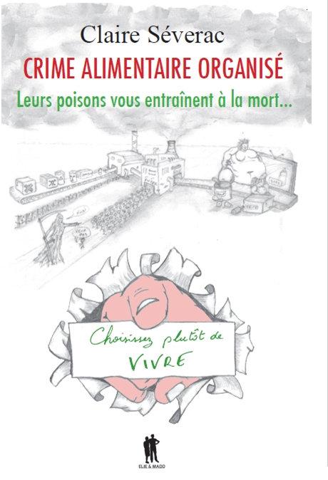 Crime alimentaire organisé /          Claire Séverac
