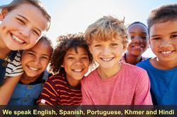 We speak English, Spanish, Portuguese, Khmer and Hindi