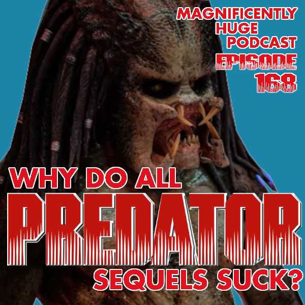 maghuge-ep168-predatorsequelssuck.jpg