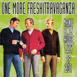 maghuge-ep201-onemorefreshitravaganza.jpg