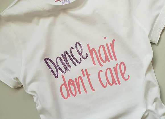 Dance hair don't care tee