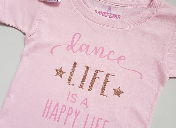 Dance Life Is A Happy Life T-Shirt