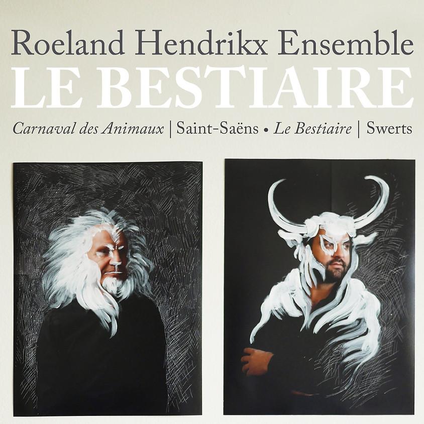 Roeland Hendrikx Ensemble | Le Bestiaire PREMIERE