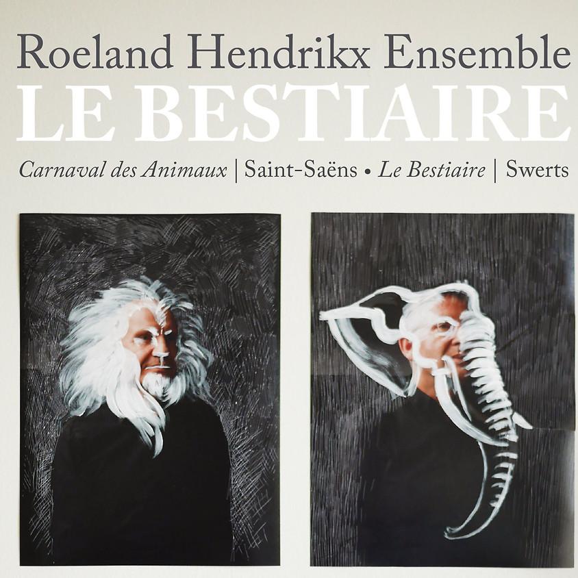 Roeland Hendrikx Ensemble | Le Bestiare